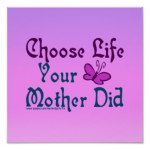 choose_life_your_mother_did_poster-rf9bf372bb06c4b2c9261497dd492cfa6_ipu_8byvr_324